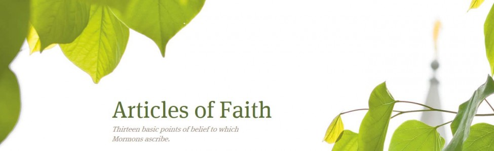 The Thirteen Articles of Faith of The Church of Jesus Christ of Latter-day Saints